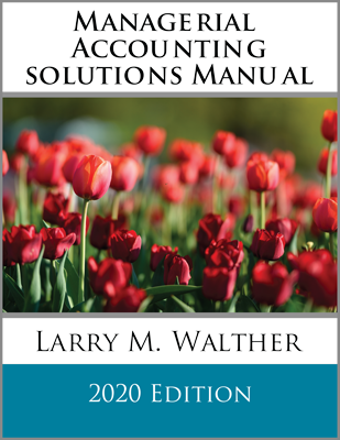 Managerial Accounting Solutions Manual 2020 Edition